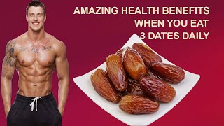 Amazing Health benefits When you Eat 3 Dates Daily