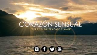 Gambar cover Corazón Sensual - Por tus Dudas se Acabo el Amor (Primicia 2015) Jhonel by.