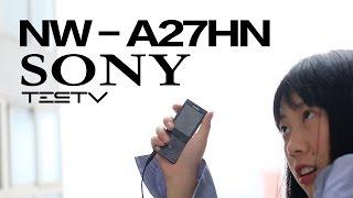 《值不值得买》第109期:SONY大法好第四集——NW A27HN