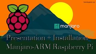 Tuto | Présentation + installation Linux Manjaro ARM  sur Raspberry Pi  | Linux review | HD Français