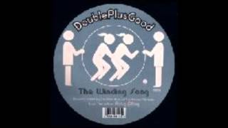 Doubleplusgood - the winding song (95 north vocal)