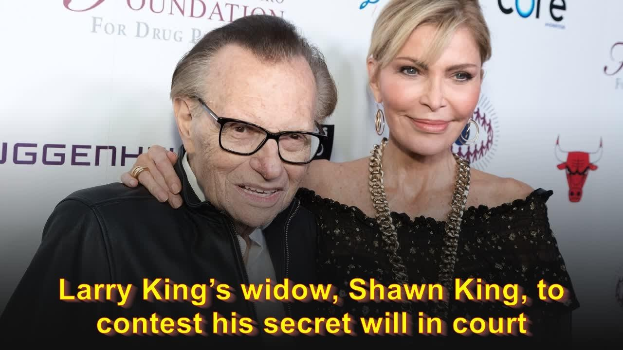 Larry King's widow, Shawn, to contest 'secret' will in court