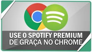 Como usar o Spotify premium de Graça no Chrome