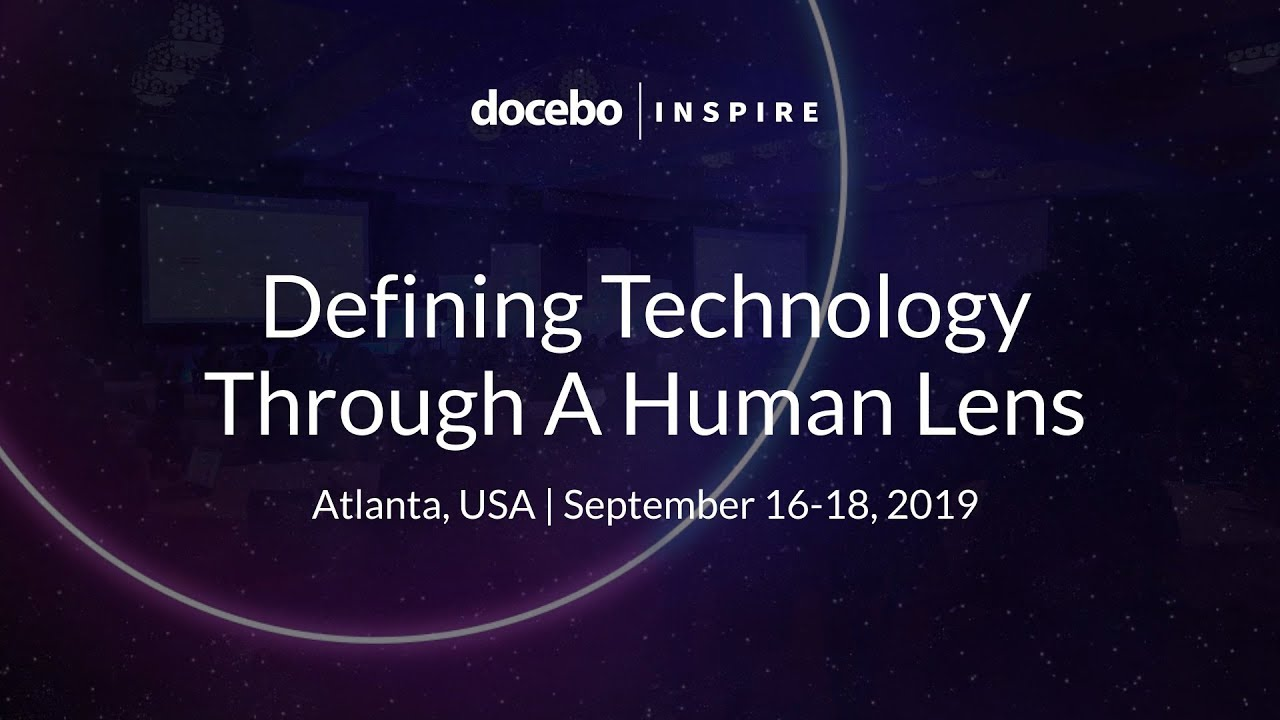 DoceboInspire 2019 | Defining Technology Through a Human Lens