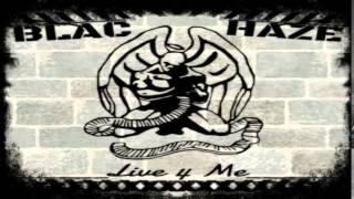 Blac Haze - Live 4 Me