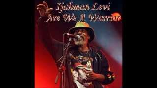 "Ijahman Levi - ""Are We A Warrior"" Roots Reggae"