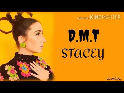 Stacey - D.M.T (Lyrics)