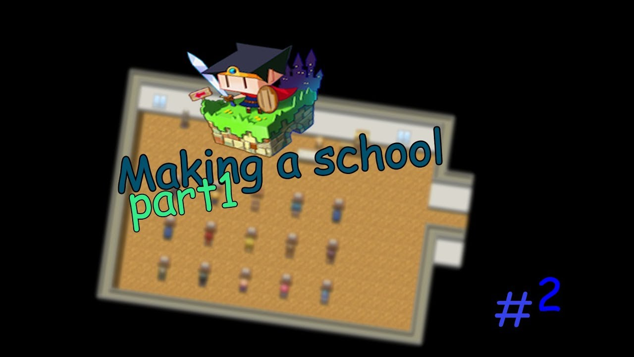 Creating a school (part1) | RPG MAKER MV