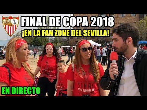 ¡EN DIRECTO EN LA FAN ZONE DEL SEVILLA!  BARÇA VS SEVILLA - ESPECIAL FINAL COPA DEL REY 2018