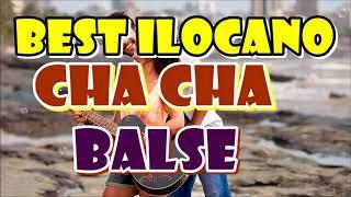 BEST ILOCANO CHA CHA BALSE    NON STOP ILOCANO CHA CHA BALSE