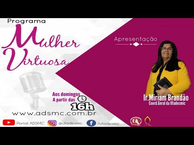 Programa MULHER VIRTUOSA - Miriam Brandão Rodrigues | 18/10/2020.