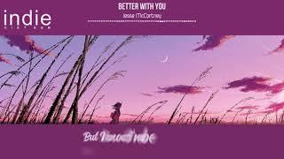 [Lyrics+Vietsub] Jesse McCartney - Better With You