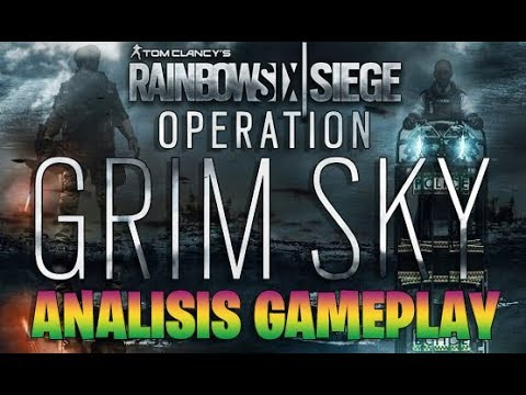 OPERACION GRIM SKY - ANALISIS GAMEPLAY - RAINBOW SIX SIEGE