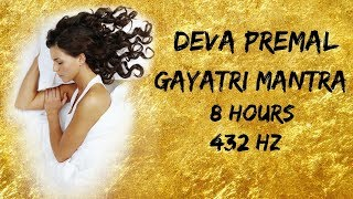 Deva Premal Gayatri Mantra 8 Hours Sleep Music 432 Hz