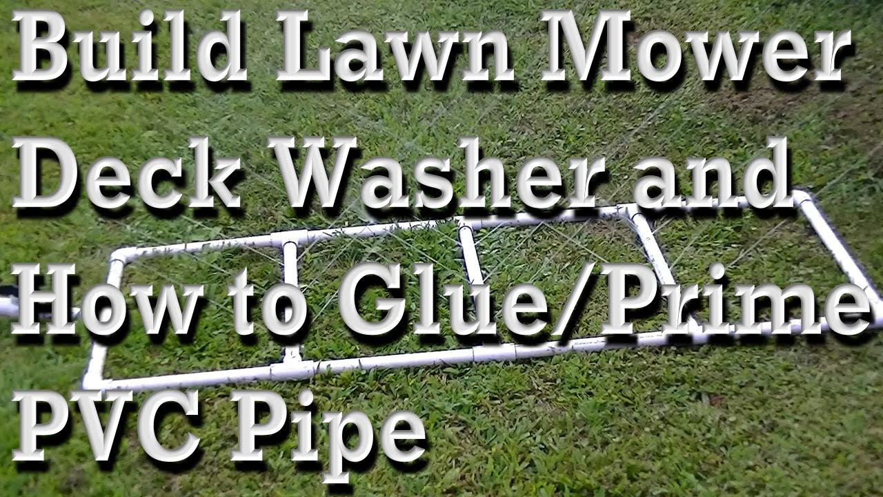 Building A Lawn Mower Deck Washer  Cleaner And How To Glue