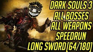 DS3 Every Weapon Every Boss Speedrun (Long Sword) (64/180)