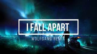 Post Malone - I Fall Apart [Wolfgang Remix]