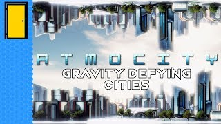 It's Time To Try Defying Gravity | Atmocity - Futuristic Gravity-Defying City Builder (Beta)