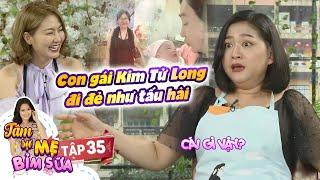 Tâm Sự Mẹ Bỉm Sữa|Tập 35: Hành trình sinh nở tấu hài cực mạnh của con gái Kim Tử Long