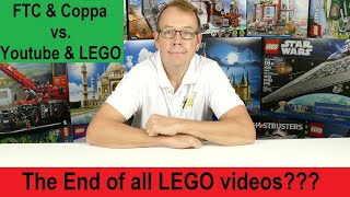 The End of all LEGO videos?? FTC & Coppa vs Youtube & LEGO