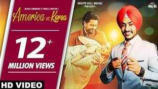 America Vs Korea Full Song Rajvir Jawanda Gurlez Akhtar KAKA Ji New Song 2018