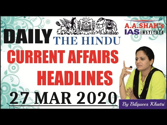 IAS Daily Current Affairs 2020 | The Hindu Analysis by Mrs Bilquees Khatri (27 March 2020)