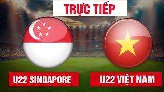 U22 Việt Nam vs U22 Singapore | Link Xem Full HD Ở Dưới Phần Bình Luận