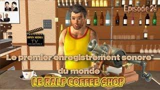 Le Ralf Coffee Shop - Episode 024 - Le premier enregistrement sonore au monde - The first sound recording in the world