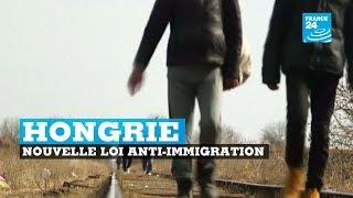 Hongrie, nouvelle loi anti-immigration