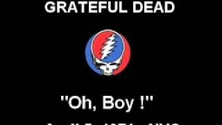 Watch Grateful Dead Oh Boy Live In NYC 1971 video