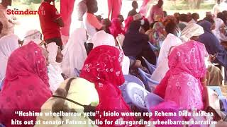 """Heshimu wheelbarrow yetu"", Isiolo women rep Rehema Dida Jaldesa hits out at senator Fatuma Dullo"