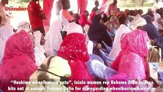 """Heshimu wheelbarrow yetu"", Isiolo women rep Rehema Dida Jaldesa hits out at senator Fatuma Dullo"