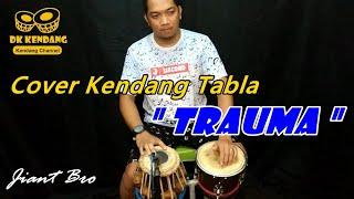 Download Lagu TRAUMA - COVER KENDANG TABLA (Dangdut Original dan Koplo by Jiant Bro) mp3