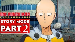 ONE PUNCH MAN A HERO NOBODY KNOWS Story Mode Gameplay Walkthrough Part 2 [PS4] - No Commentary