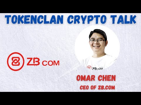 Interview With Omar Chen, CEO Of ZB.com (Crypto Exchange) – Token Clan Crypto Talk