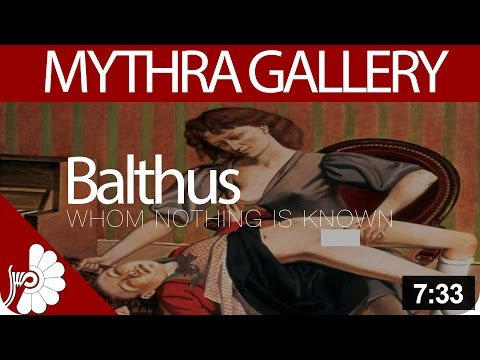 Balthus - Polish-French modern artist - WHOM NOTHING IS KNOWN