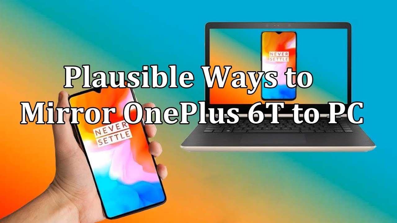 How to Mirror OnePlus 6T to PC