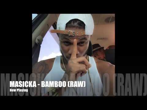 MASICKA - BAMBOO [RAW]  GENAHSYDE RECORDS @DEEJFRESH