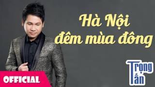Hà Nội Đêm Mùa Đông - Trọng Tấn [Audio]