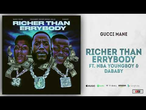 Gucci Mane – Richer Than Errybody (Clean Radio Edit) (feat. YoungBoy Never Broke Again & DaBaby)