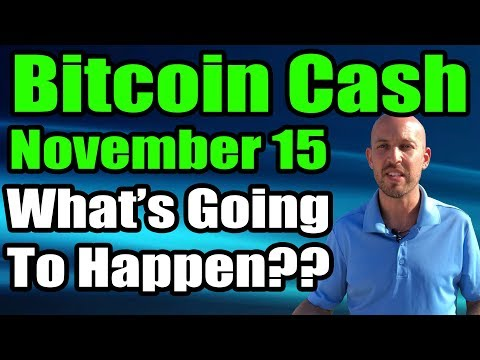 Bitcoin Cash - Nov 15 Hard Fork UPDATE [Part 2] - What's Going To Happen?