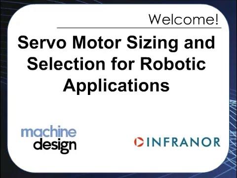 Servo Motor Sizing and Selection for Robotic Applications
