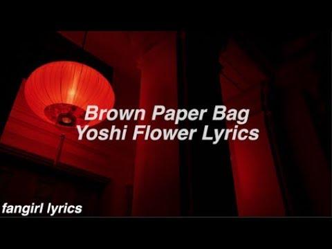 Brown Paper Bag || Yoshi Flower Lyrics