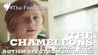 The Chameleons: women with autism I The Feed