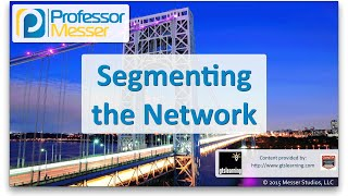 Segmenting the Network - CompTIA Network+ N10-006 - 2.4