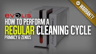 How To Perform A Regular Cleaning Cycle | Evolis Primacy & Zenius