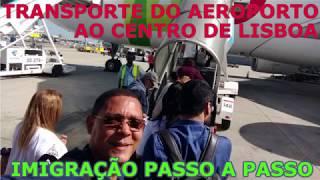 AEROPORTO DE LISBOA 2° PARTE - TRANSPORTE PARA O CENTRO HISTÓRICO