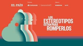 DIRECTO : FORO de EL PAÍS 'Los estereotipos están para romperlos'