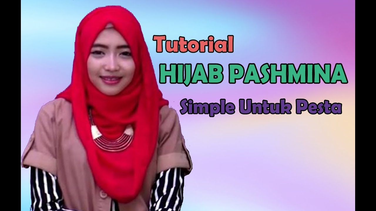 Tutorial Hijab Pasmina Simple Untuk Ke Pesta Terbaru 2015 YouTube