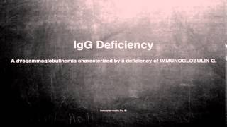 Medical vocabulary: What does IgG Deficiency mean